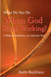 When God Stops Working by Keith Ruckhaus image