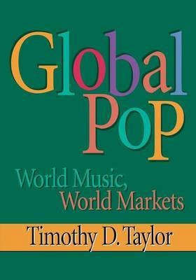 Global Pop by Timothy Dean Taylor