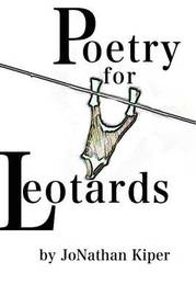 Poetry for Leotards by Jonathan Kiper