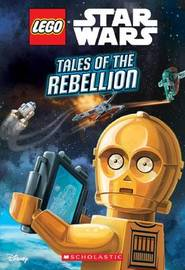LEGO Star Wars Chapter Book #3: Tales of the Rebellion by Ace Landers