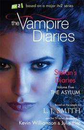The Asylum (Vampire Diaries: Stefan's Diaries #5) (UK Ed.) by L.J. Smith