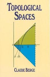 Topological Spaces by Claude Berge