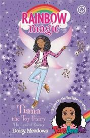 Rainbow Magic: Tiana the Toy Fairy: The Land of Sweets by Daisy Meadows