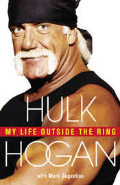 My Life Outside the Ring by Hulk Hogan image