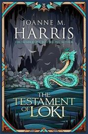 The Testament of Loki by Joanne M Harris image
