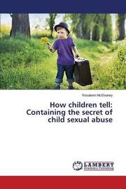 How Children Tell by McElvaney Rosaleen