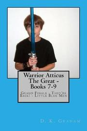 Warrior Atticus the Great - Books 7-9 by D.K. Graham image