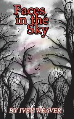 Faces in the Sky by Ivey Weaver