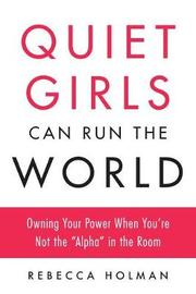 Quiet Girls Can Run the World by Rebecca Holman image