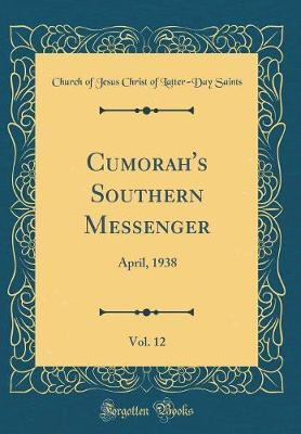 Cumorah's Southern Messenger, Vol. 12 by Church of Jesus Christ of Latter Saints image