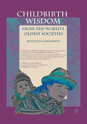 Childbirth Wisdom by Judith Goldsmith