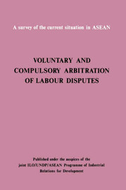 Voluntary and Compulsory Arbitration of Labour Disputes Asean by ILO