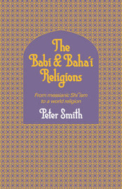 The Babi and Baha'i Religions by Peter Smith image