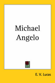 Michael Angelo by E V Lucas image