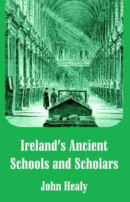 Ireland's Ancient Schools and Scholars by John Healy image
