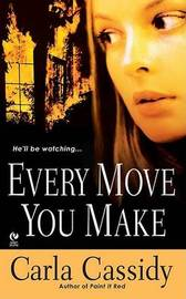 Every Move You Make by Carla Cassidy image