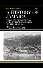 The History of Jamaica by William James Gardner image