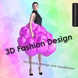 3D Fashion Design: Technique, Design and Visualization by Thomas Makryniotis