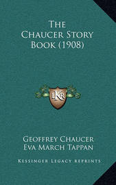The Chaucer Story Book (1908) by Geoffrey Chaucer