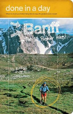 Done in a Day Banff: The 10 Premier Hikes! by Kathy Copeland image