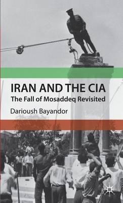 Iran and the CIA by Darioush Bayandor image