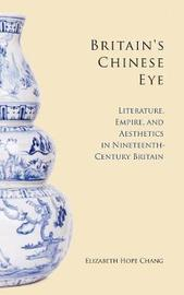 Britain's Chinese Eye by Elizabeth Chang image