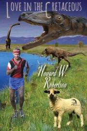 Love in the Cretaceous by Howard W Robertson image