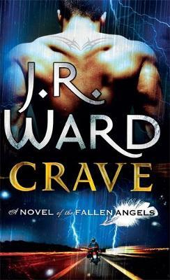 Crave (Fallen Angels #2) (Uk Ed.) by J.R. Ward