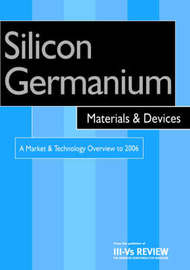 Silicon Germanium Materials and Devices - A Market and Technology Overview to 2006