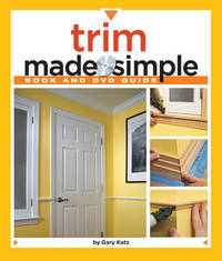 Trim Made Simple by Gary Katz