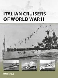 Italian Cruisers of World War II by Mark Stille