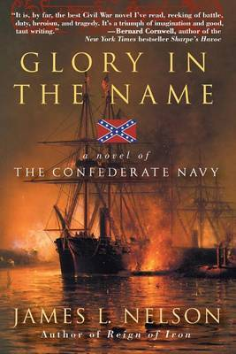 Glory in the Name by James L. Nelson