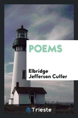 Poems by Elbridge Jefferson Cutler