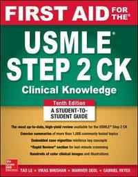 First Aid for the USMLE Step 2 CK, Tenth Edition by Tao Le