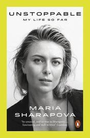 Unstoppable by Maria Sharapova
