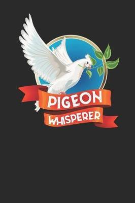 Pigeon Whisperer by Pigeon Publishing