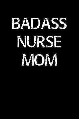 Badass Nurse Mom by Standard Booklets image
