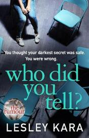 Who Did You Tell? by Lesley Kara image