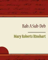 Bab: A Sub-Deb by Mary Roberts Rinehart image