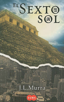 El Sexto Sol /The Sixth Sun by J L Murra image