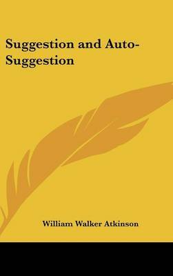 Suggestion and Auto-Suggestion by William Walker Atkinson image