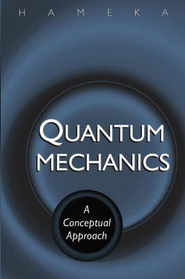 Quantum Mechanics by Hendrik F. Hameka