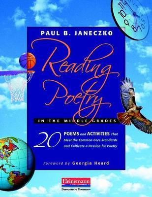 Reading Poetry in the Middle Grades by Paul B Janeczko