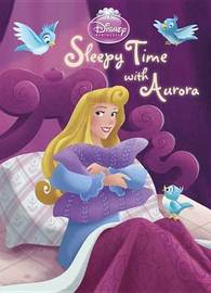 Sleepy Time with Aurora (Disney Princess) by Andrea Posner-Sanchez