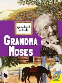 Grandma Moses by Megan Kopp