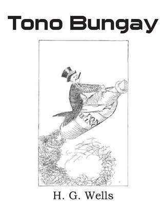 "tono bungay by h g wells essay Tono-bungay is perhaps ""the most successful of [wells'] attempts to probe the weaknesses of the social system of his day"" (strouse, viii) impressionist illustrator lynton lamb ""seems able to evoke naturally and thus successfully the true atmosphere of the author's mise en scène "" (lewis, 136."