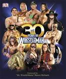 30 Years of Wrestlemania by Brian Shields