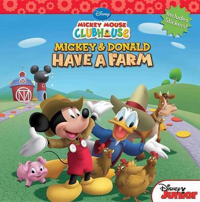 Mickey Mouse Clubhouse Mickey and Donald Have a Farm by Bill Scollon