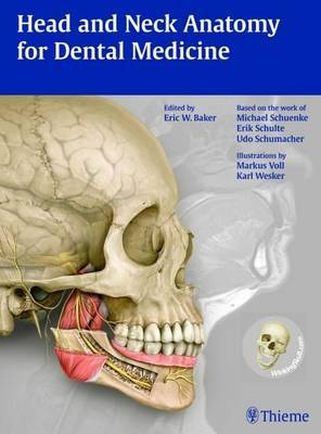 Head and Neck Anatomy for Dental Medicine by Erik W. Baker image