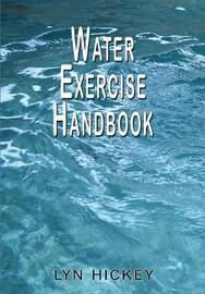 Water Exercise Handbook by Lyn Hickey